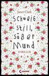 Cover von: Schweig still, süßer Mund