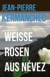 Cover von: Weiße Rosen aus Névez