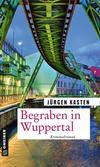 Cover von: Begraben in Wuppertal