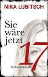 Cover von: Sie wäre jetzt 17