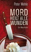 Cover von: Mord heilt alle Wunden