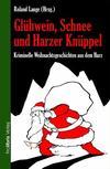 Cover von: Glühwein, Schnee und Harzer Knüppel
