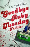 Cover von: Goodbye Ruby Tuesday (EDITION 211)