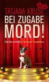 Cover von: Bei Zugabe Mord!