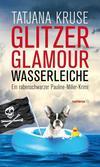 Cover von: Glitzer, Glamour, Wasserleiche