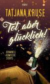 Cover von: Tot, aber glücklich!