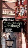 Cover von: Wer mordet schon in Freiburg?