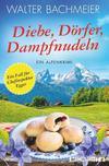 Cover von: Diebe, Dörfer, Dampfnudeln