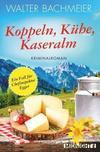 Cover von: Koppeln, Kühe, Kaseralm