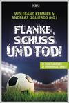 Cover von: Flanke, Schuss und Tod!