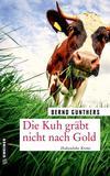 Cover von: Die Kuh gräbt nicht nach Gold