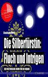 Cover von: Die Silberfürstin: Fluch und Intrigen