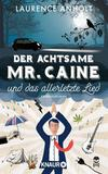 Cover von: Der achtsame Mr. Caine und das allerletzte Lied