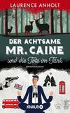Cover von: Der achtsame Mr. Caine und die Tote im Tank