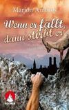 Cover von: Wenn er fällt, dann stirbt er