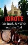 Cover von: Die Insel, der Wein und der Tod