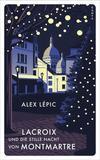 Cover von: Lacroix und die stille Nacht von Montmartre