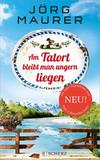 Cover von: Am Tatort bleibt man ungern liegen